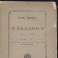 Libros antiguos: HERMANDAD DEL REFUGIO Y PIEDAD DE MADRID. RESEÑA HISTÓRICA. MADRID, 1885. MAGERIT. Lote 49241259