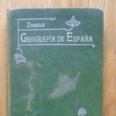 Libros antiguos: GEOGRAFIA DE ESPAÑA, ZABALA, 1910. Lote 49285473