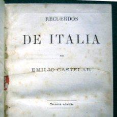 Libros antiguos: RECUERDOS DE ITALIA. EMILIO CASTELAR. 1876. L147. Lote 49710070