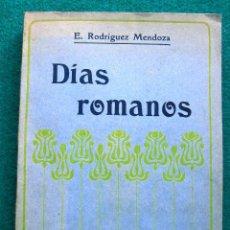Libros antiguos: DÍAS ROMANOS. E. RODRÍGUEZ MENDOZA.L148. Lote 49710141
