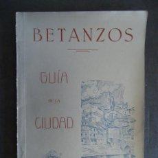 Livros antigos: GALICIA.'BETANZOS.GUIA DE LA CIUDAD' TALLERES GRAFICOS M. VILLUENDAS. Lote 50182941
