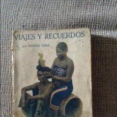Libri antichi: VIAJES Y RECUERDOS VICENTE VERA. Lote 50220682