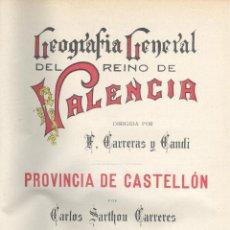 Libros antiguos: C.SARTHOU CARRERES. PROVINCIA DE CASTELLÓN. GEOGRAFÍA GRAL. DEL REINO DE VALENCIA. BARCELONA, C.1919. Lote 50388484