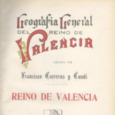 Libros antiguos: VARIOS. REINO DE VALENCIA. GEOGRAFÍA GENERAL DEL REINO DE VALENCIA. BARCELONA, C. 1919.. Lote 50388269