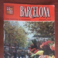 Libros antiguos: GUÍA TURÍSTICA DE BARCELONA, EN FRANCÉS, EDITORIAL ESCUDO DE ORO. Lote 50622379