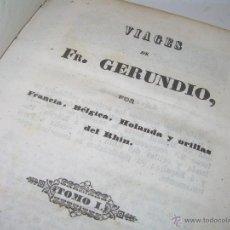 Libros antiguos: LIBRO TAPAS DE PIEL.... VIAGES DE FR.GERUNDIO..... POR FRANCIA,BELGICA, HOLANDA, ETC...AÑO 1.842. Lote 50647846
