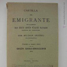 Libros antiguos: CARTILLA DEL EMIGRANTE. JESUS MARIA RISQUEZ ALFONZO Y MELCHOR ORDOÑEZ. 1910. PRIMERA EDICION. Lote 50742111