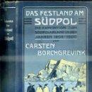 Libros antiguos: CARSTEN BORCHGREVINK : DAS FESTLAND AM SÜDPOL (BRESLAU, 1905) EN ALEMÁN - POLO SUR. Lote 50803922