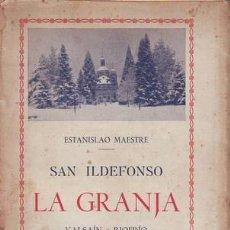 Libros antiguos: MAESTRE, ESTANISLAO: SAN ILDEFONSO. LA GRANJA. VALSAIN. RIOFRIO. SEGOVIA. APUNTES PARA UNA GUÍA. Lote 50890775