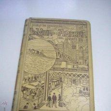 Libros antiguos: LA VIDA EN LA AMERICA DEL NORTE, TOMO I 1 PABLO DE ROUSIERS.MONTANER Y SIMON 1899 XGC1. Lote 50930137
