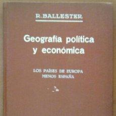 Livres anciens: GEOGRAFIA POLITICA Y ECONOMICA LOS PAISES DE EUROPA MANOS ESPAÑA ILUSTRADA CON 64 FOTOGRABADOS 1935. Lote 51010158