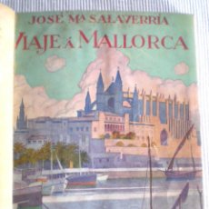 Libros antiguos: VIAJE A MALLORCA (J.M. SALAVERRÍA, ILUST. DE E. HUBERT) 1933, 1ª EDICIÓN. HOLANDESA PUNTAS, SIN USO.. Lote 51029149