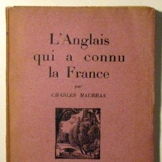 Libros antiguos: MAURRAS, CHARLES - L'ANGLAIS QUI A CONNU LA FRANCE - CAHIERS DE PARIS 1928 - EDITION ORIGINALE. Lote 113913371