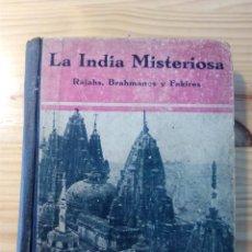 Libros antiguos: LA INDIA MISTERIOSA, ROBERT CHAUVELOT, PRIMERA EDICIÓN AÑO 1929. ILUSTRADA 155 FOTOGRAFÍAS.. Lote 51123003