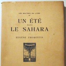 Libros antiguos: FROMENTIN, EUGÈNE - UN ÉTÉ DANS LE SAHARA - PARIS 1922. Lote 51131886