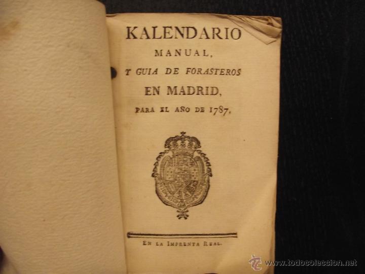 KALENDARIO MANUAL Y GUÍA DE FORASTEROS EN MADRID, PARA EL AÑO DE 1787 (Libros Antiguos, Raros y Curiosos - Geografía y Viajes)