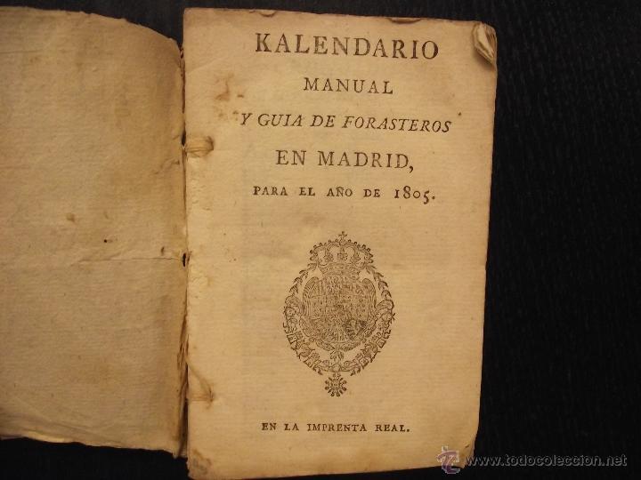 KALENDARIO MANUAL Y GUÍA DE FORASTEROS EN MADRID, PARA EL AÑO DE 1805 (Libros Antiguos, Raros y Curiosos - Geografía y Viajes)