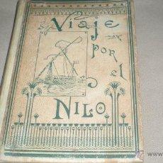 Libros antiguos: VIAJE POR EL NILO E.V GONZENBACH - MONTANER Y SIMON EDITORES. Lote 51702262