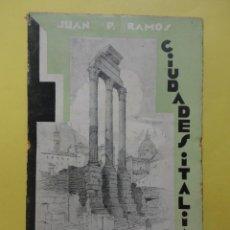 Libros antiguos: CIUDADES ITALIANAS. JUAN P. RAMOS.. Lote 51927552