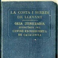 Libros antiguos: COSTA I SERRES LLEVANT (1921) REGIÓ MAR - RIUS BESÓS, MOGENT I TORDERA .C. EXCURSIONISTA CATALUNYA. Lote 52063743