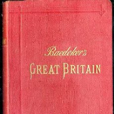 Libros antiguos: GUIA BAEDEKER GREAT BRITAIN 1910. Lote 52286066