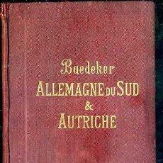 Libros antiguos: GUIA BAEDEKER ALLEMAGNE DU SUD & AUTRICHE 1896. Lote 52286115