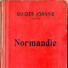 Libros antiguos: GUIDES JOANNE NORMANDIE ROUTES LES PLUS FREQUENTEES - 1910. Lote 52294450