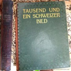 Libros antiguos: 1.926 TAUSEND UND EIN SCHWEIZER BILD MIL Y UNA VISTA DE SUIZA CON EXLIBRIS DE W. FELDMANN EX LIBRIS. Lote 52488163