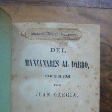 Libros antiguos: DEL MANZANARES AL DARRO. RELACIÓN DE VIAJE. [GARCÍA, JUAN]. ESCALANTE Y PRIETO, AMÓS DE. 1863. . Lote 52660327