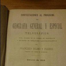 Libros antiguos: CONTESTACIONES AL PROGRAMA DE GEOGRAFÍA GENERAL Y ESPECIAL , TELEGRÁFICA- FRANCISCO DELMO-1924. Lote 52698793