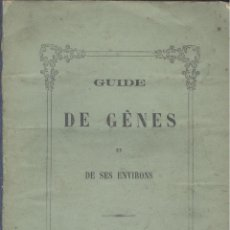 Libros antiguos: VARIOS. GUIDE DE GÊNES ET DE SES ENVIRONS. GÊNES, 1873. SOBRE GENOVA. Lote 52791291
