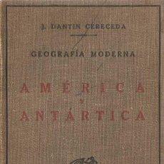 Libros antiguos: AMÉRICA Y ANTÁRTICA - J. DANTIN CERECEDA. Lote 53026703