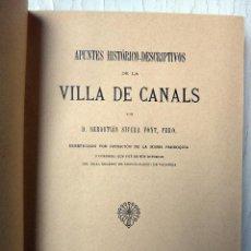 Libros antiguos: LIBRO APUNTES HISTORICOS Y DESCRIPTIVOS , VILLA DE CANALS 1907 , VALENCIA, ,ORIGINAL. Lote 53088638