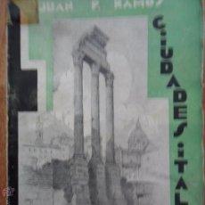 Libros antiguos: CIUDADES ITALIANAS, JUAN P. RAMOS, ED. COMPAÑÍA IBERO-AMERICANA, 1930. Lote 53149658