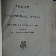 GALICIA.'DERROTERO DE LA COSTA SEPTENTRIONAL DE ESPAÑA' DESDE LA CORUÑA AL RIO BIDASOA. 1880
