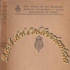 Libros antiguos: GUIA OFICIAL DE LOS ESTABLECIMIENTOS BALNEARIOS Y AGUAS MEDICINALES DE ESPAÑA, AÑO 1927. Lote 53647833