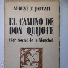Libros antiguos: EL CAMINO DE DON QUIJOTE (POR TIERRAS DE LA MANCHA). JACCACI, AUGUST F. ESPASA CALPE 1913. Lote 53618045