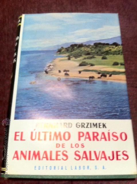 EL ÚLTIMO PARAISO DE LOS ANIMALES SALVAJES. BERHARD GRZIMEK. CONGO BELGA. (Libros Antiguos, Raros y Curiosos - Geografía y Viajes)