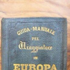 Libros antiguos: GUIDA MANUALE PEL VIAGGIATORE IN EUROPA ADORNA D'UNA NUOVA CARTA DELLE FERROVIE. (F.S.XIX ). Lote 53804886