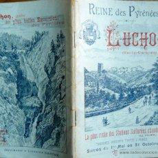 Libros antiguos: REINE DES PYRÈNÈES LUCHON 1907 IMPRIMERIE LIBRAIRIE SARTHE BALNEARIOS PIRINEOS . Lote 53879960
