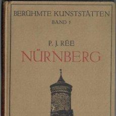 Libros antiguos: NÜRNBERG. GUÍA HISTÓRICA EN LENGUA ALEMANA. AÑO 1922. Lote 54063675