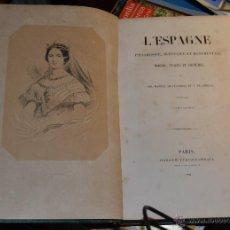 Libros antiguos: L'ESPAGNE PITTORESQUE, ARTISTIQUE ET MONU. M CUENDIAS Y V DE FEREAL .PARIS 1848. VIAJES POR ESPAÑA. Lote 54290567