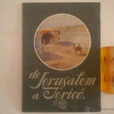 Libros antiguos: DE JERUSALEM A JERICÓ.PUBLICACIONS BIBLIA DE MONTSERRAT.1930.FOLIO. MUY ILUSTRADO. Lote 54422982