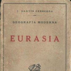 Libros antiguos: JUAN DANTIN CERECEDA. EURASIA GEOGRAFÍA MODERNA ESPASA CALPE. 1923.1º EDICION . Lote 54561470