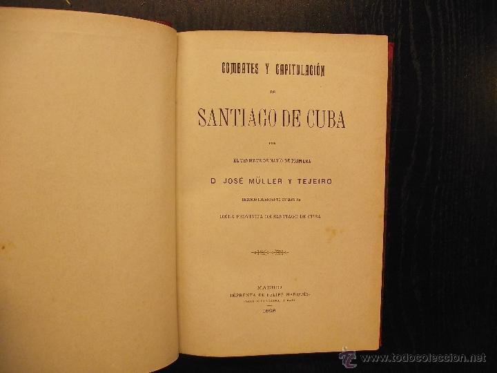 COMBATES Y CAPITULACION DE SANTIAGO DE CUBA, JOSÉ MÜLLER Y TEJEIRO, 1898 (Libros Antiguos, Raros y Curiosos - Geografía y Viajes)