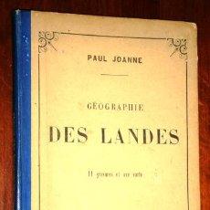 Libros antiguos: GÉOGRAPHIE DES LANDES POR PAUL JOANNE DE LIBRAIRIE HACHETTE EN PARÍS 1906 6ª EDICIÓN. Lote 54789573