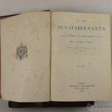 Libros antiguos: 5463- LA TIERRA Y SUS HABITANTES. VV.AA. EDIT. MONTANER Y SIMON. 1878. 2 VOL.. Lote 45847963
