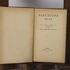 Libros antiguos: 5289-BARCELONA VELLA. FFRANCISCO ANGLADA. EDIT. ILUSTRACIO CATALANA. 1906.. Lote 45531351