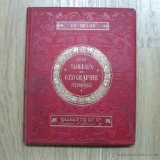 Libros antiguos: CIEN TABLAS DE GEOGRAFÍA PINTORESCA. 1882. CH. DELON. BIEN ILUSTRADO. Lote 54985531