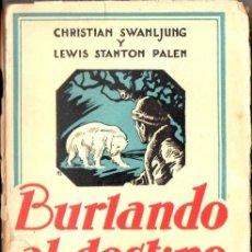 Libros antiguos: SWANLJUNG / PALEN : BURLANDO AL DESTINO (AGUILAR, C. 1930) VIAJES POR ASIA, INDONESIA.... Lote 55003040